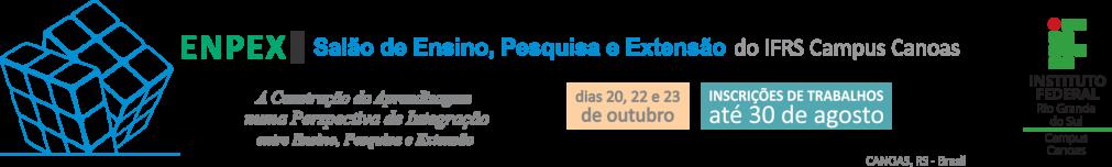 ENPEX - Salão de Ensino, Pesquisa e Extensão do IFRS Campus Canoas